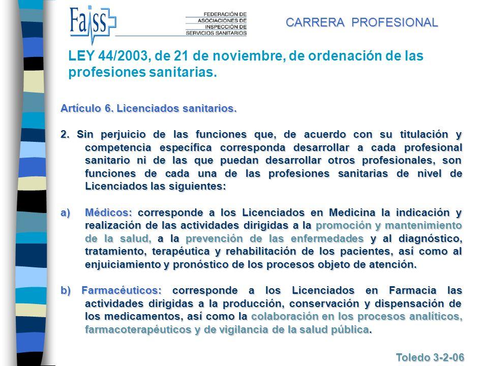 CARRERA PROFESIONAL LEY 44/2003, de 21 de noviembre, de ordenación de las profesiones sanitarias. Artículo 6. Licenciados sanitarios.