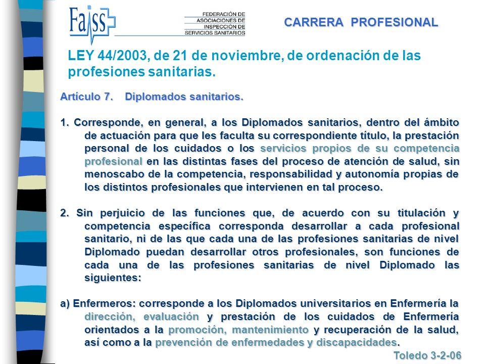 CARRERA PROFESIONAL LEY 44/2003, de 21 de noviembre, de ordenación de las profesiones sanitarias. Artículo 7. Diplomados sanitarios.