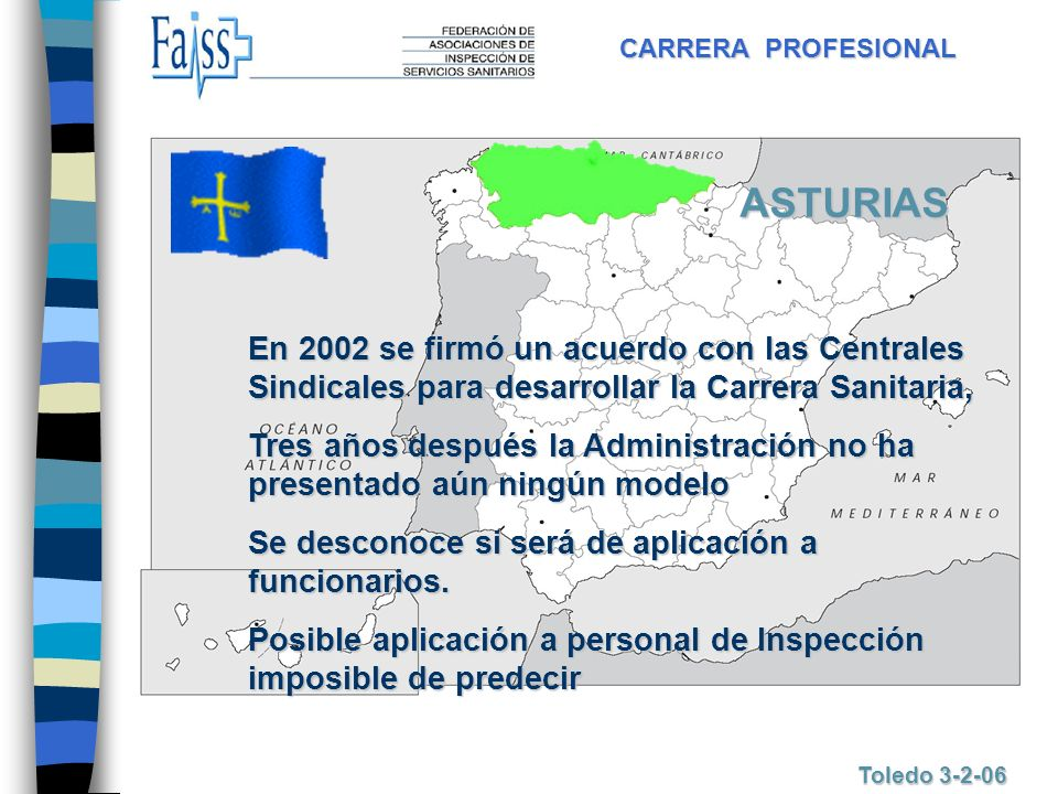 CARRERA PROFESIONAL ASTURIAS. En 2002 se firmó un acuerdo con las Centrales Sindicales para desarrollar la Carrera Sanitaria,