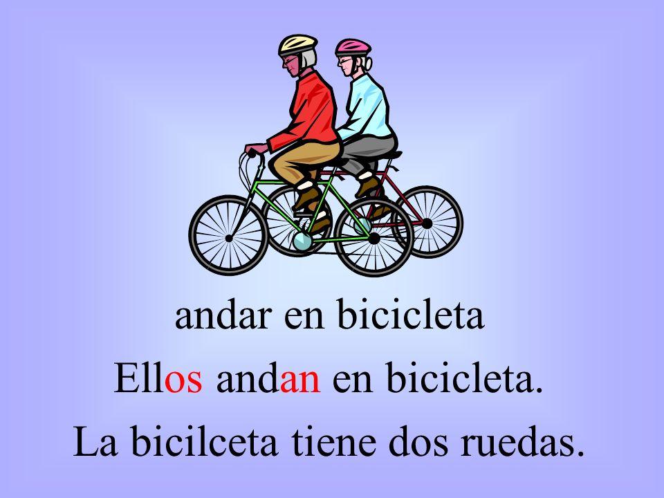 Ellos andan en bicicleta. La bicilceta tiene dos ruedas.