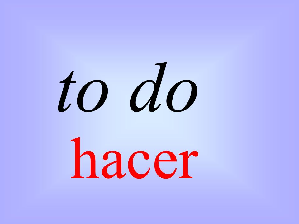 to do hacer