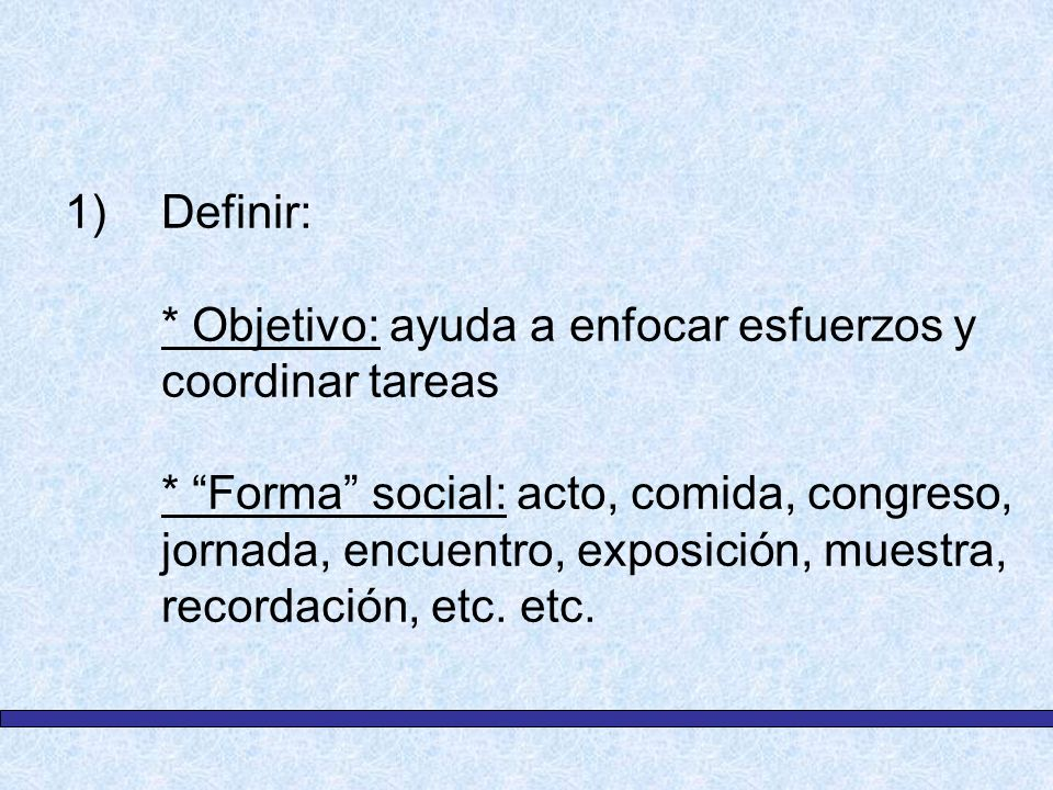 Definir:. Objetivo: ayuda a enfocar esfuerzos y coordinar tareas