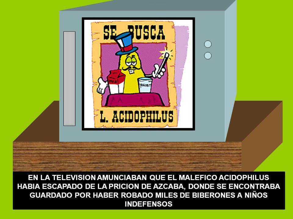 EN LA TELEVISION AMUNCIABAN QUE EL MALEFICO ACIDOPHILUS