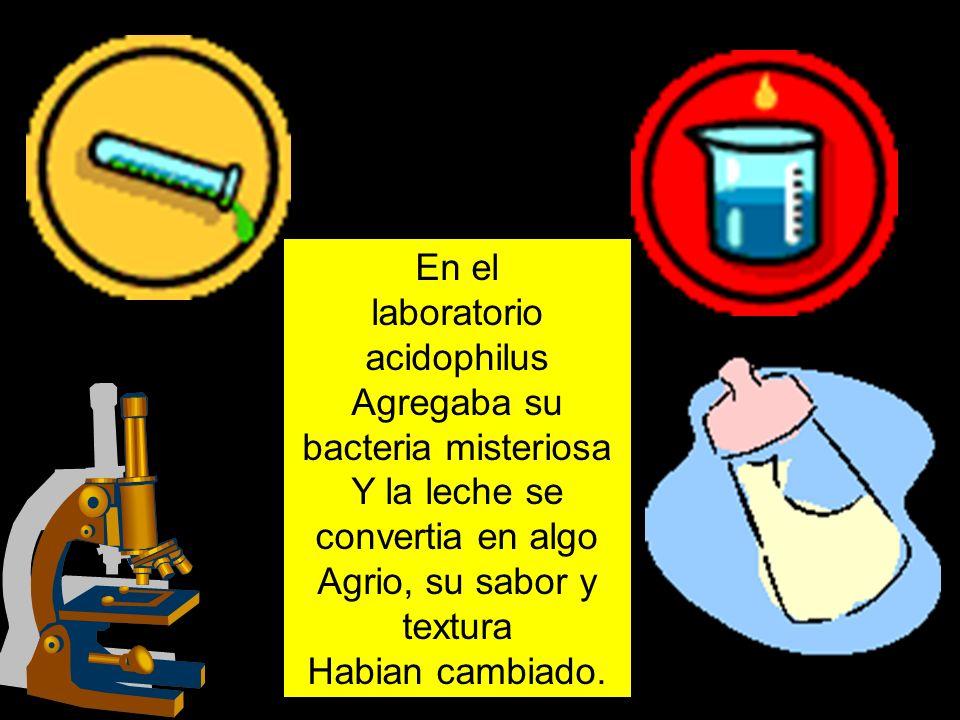 Agregaba su bacteria misteriosa Y la leche se convertia en algo
