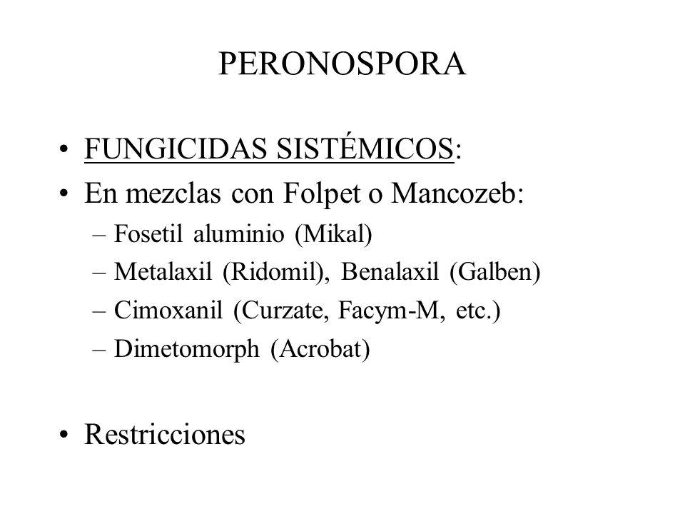 PERONOSPORA FUNGICIDAS SISTÉMICOS: En mezclas con Folpet o Mancozeb: