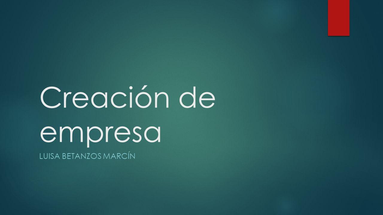 Creación de empresa Luisa Betanzos Marcín