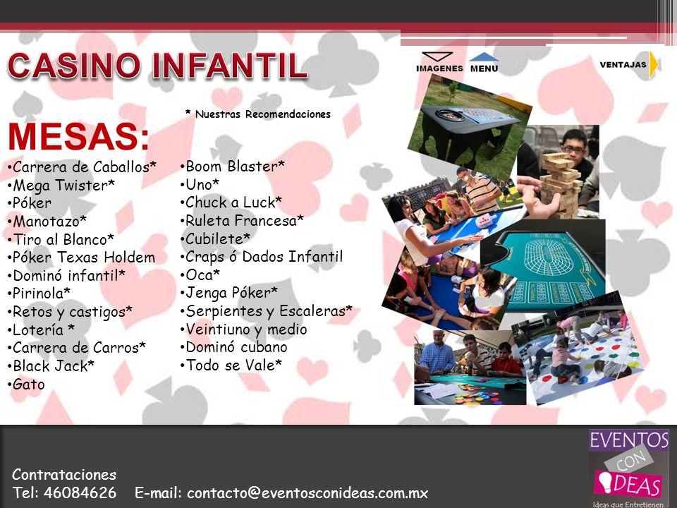 MESAS: CASINO INFANTIL Carrera de Caballos* Mega Twister* Póker