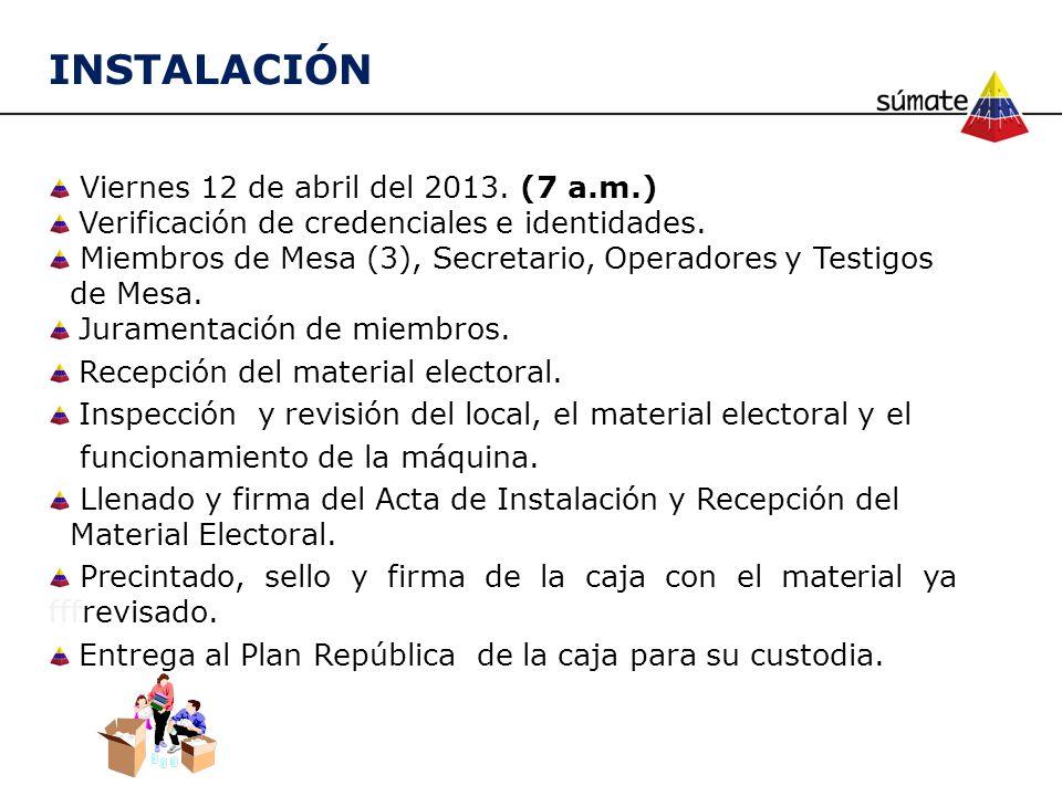 INSTALACIÓN Viernes 12 de abril del 2013. (7 a.m.)