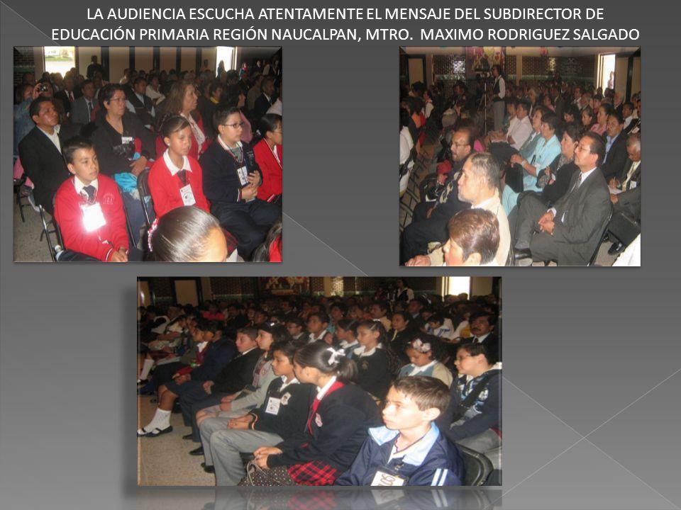 LA AUDIENCIA ESCUCHA ATENTAMENTE EL MENSAJE DEL SUBDIRECTOR DE EDUCACIÓN PRIMARIA REGIÓN NAUCALPAN, MTRO.