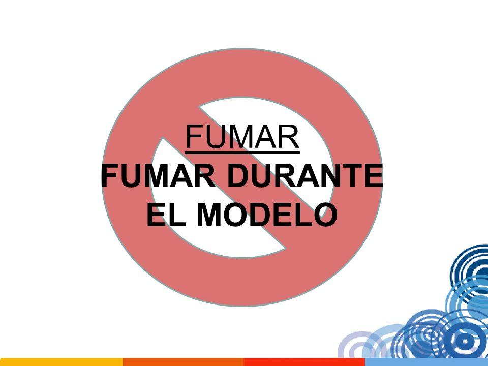 FUMAR FUMAR DURANTE EL MODELO