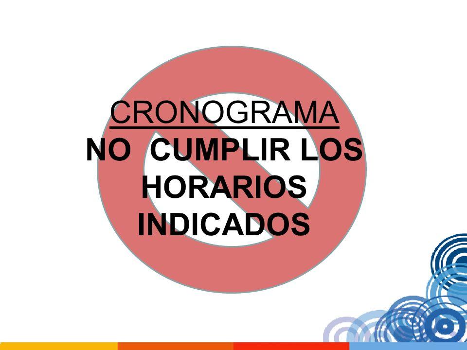 CRONOGRAMA NO CUMPLIR LOS HORARIOS INDICADOS