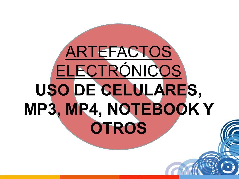 USO DE CELULARES, MP3, MP4, NOTEBOOK Y OTROS