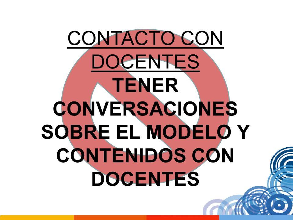 TENER CONVERSACIONES SOBRE EL MODELO Y CONTENIDOS CON DOCENTES