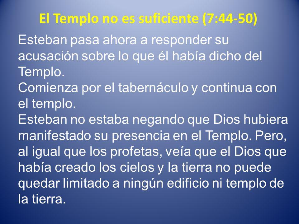 El Templo no es suficiente (7:44-50)