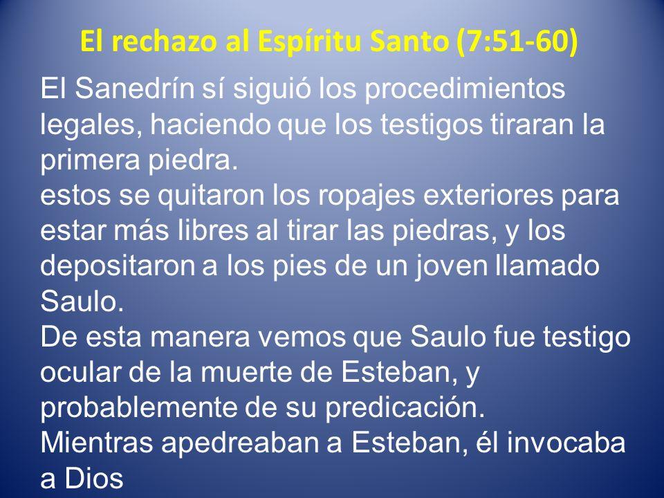 El rechazo al Espíritu Santo (7:51-60)