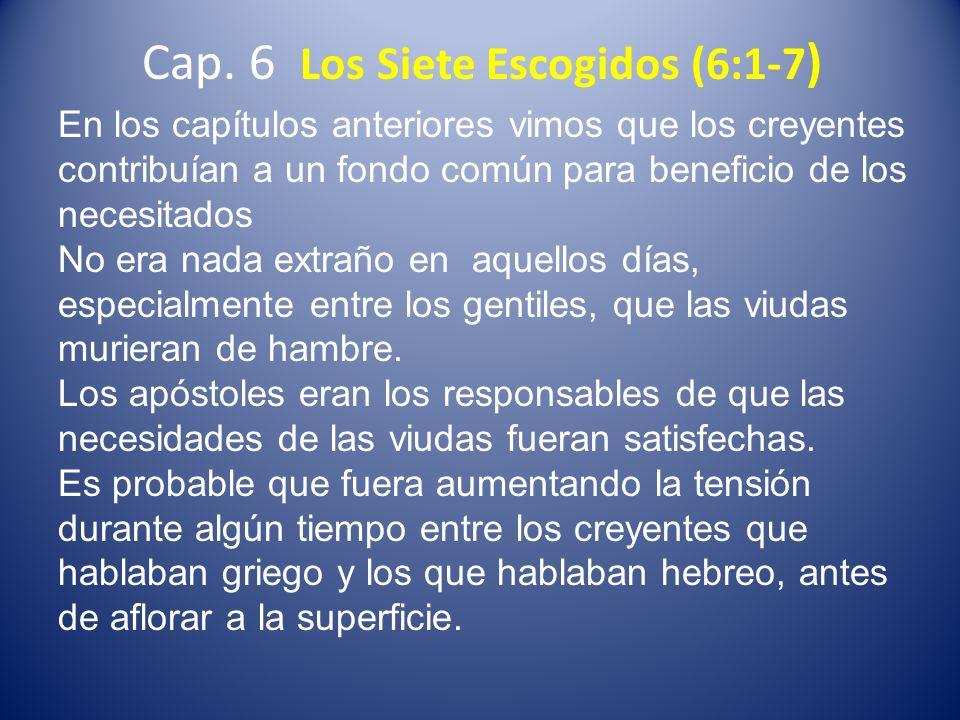 Cap. 6 Los Siete Escogidos (6:1-7)