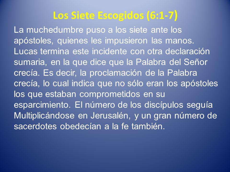 Los Siete Escogidos (6:1-7)