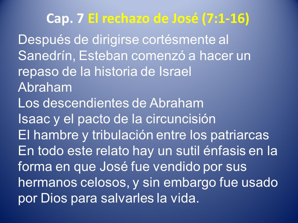 Cap. 7 El rechazo de José (7:1-16)
