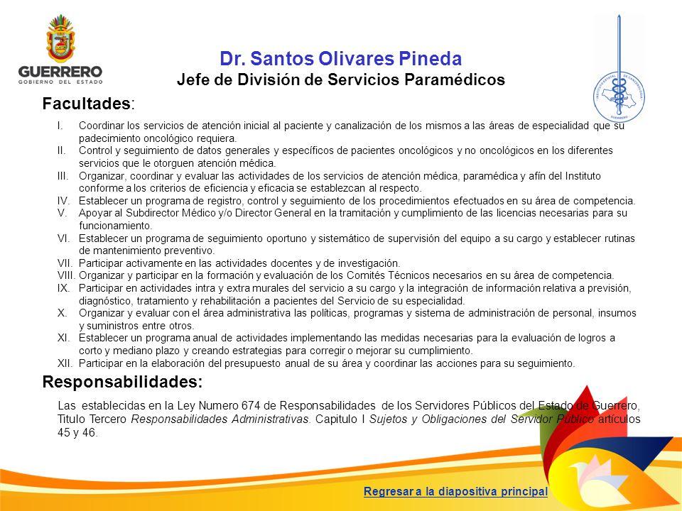 Dr. Santos Olivares Pineda Jefe de División de Servicios Paramédicos