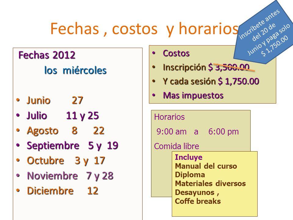 Fechas , costos y horarios