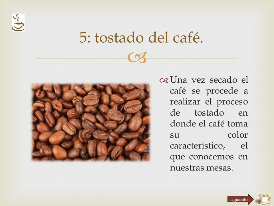 5: tostado del café.