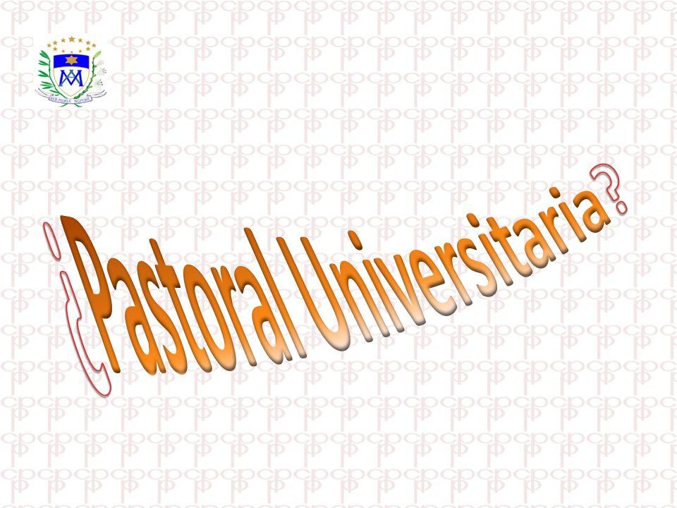 ¿Pastoral Universitaria