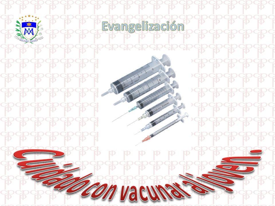 Evangelización Cuidado con vacunar al joven.