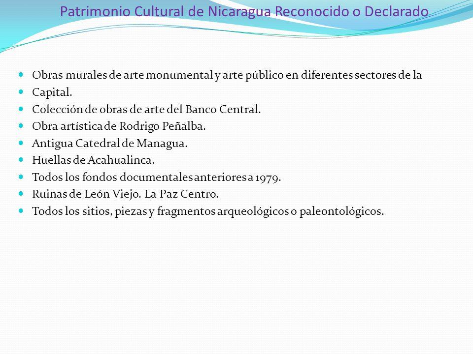Patrimonio Cultural de Nicaragua Reconocido o Declarado