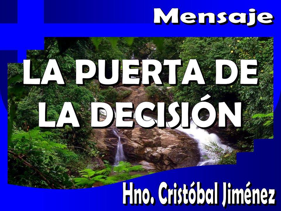 Mensaje LA PUERTA DE LA DECISIÓN Hno. Cristóbal Jiménez