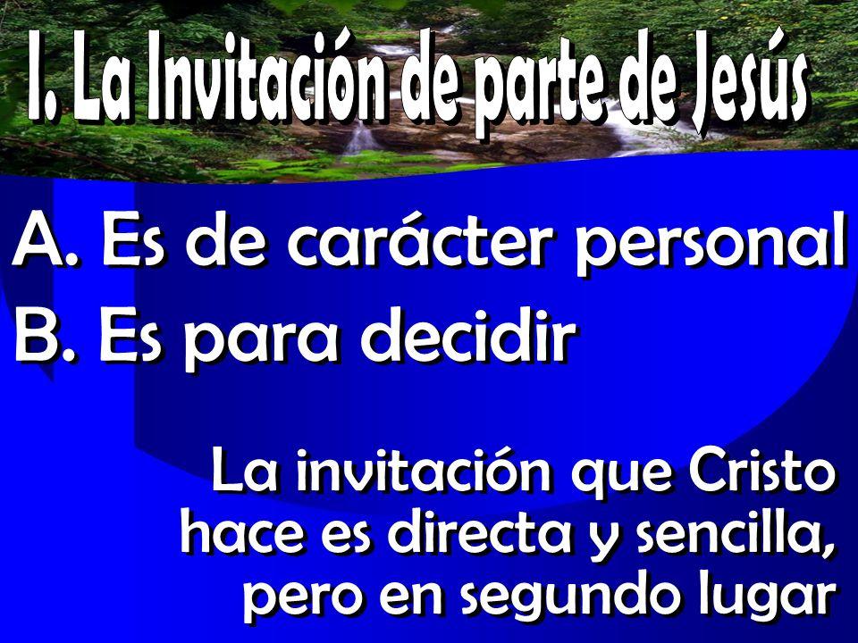I. La Invitación de parte de Jesús