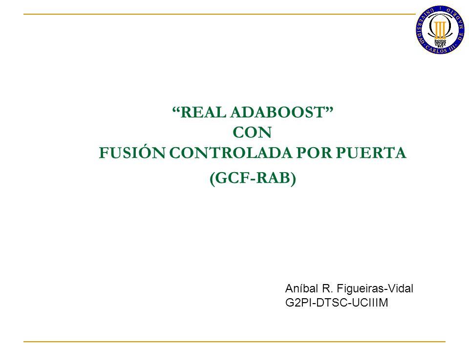 REAL ADABOOST CON FUSIÓN CONTROLADA POR PUERTA (GCF-RAB)