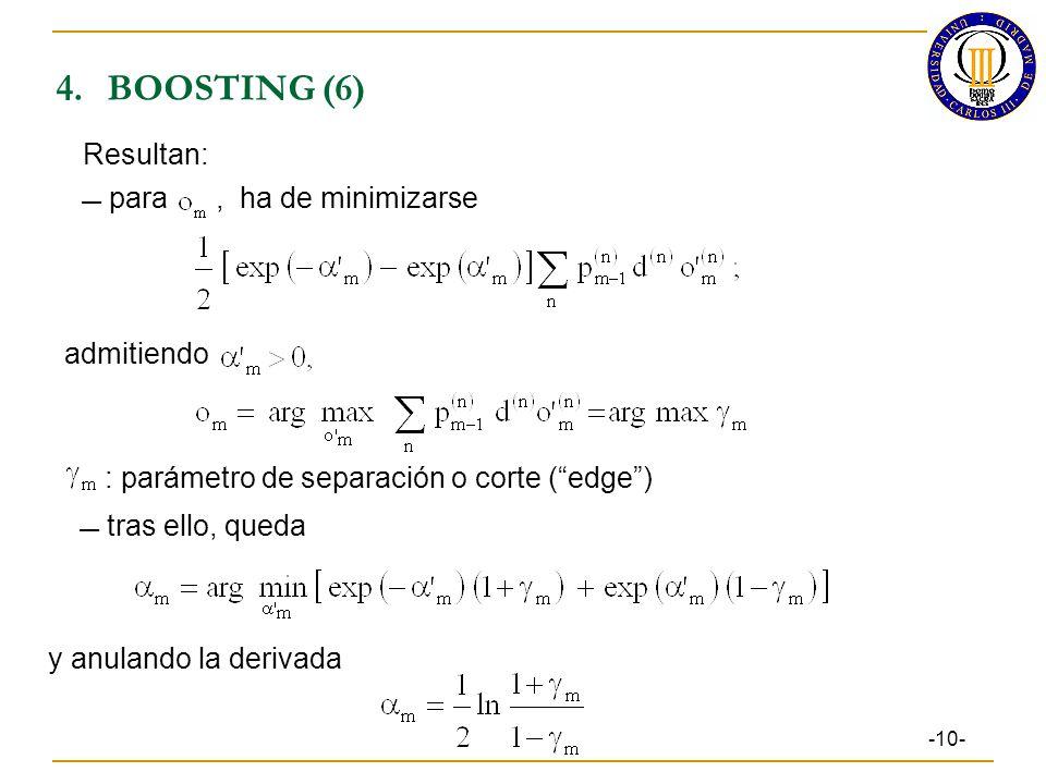 4. BOOSTING (6) Resultan:  para , ha de minimizarse admitiendo