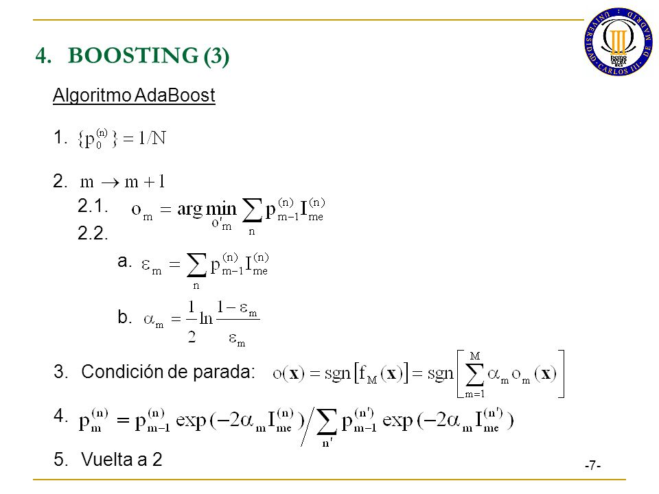 4. BOOSTING (3) Algoritmo AdaBoost 1. 2. 2.1. 2.2. a. b.