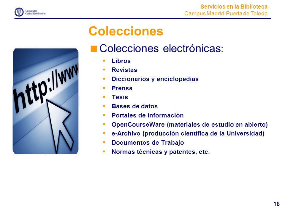 Colecciones Colecciones electrónicas: Libros Revistas