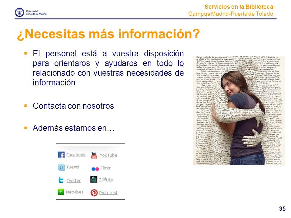 ¿Necesitas más información