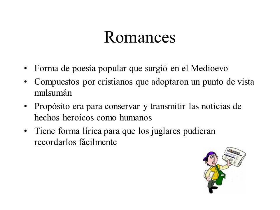 Romances Forma de poesía popular que surgió en el Medioevo