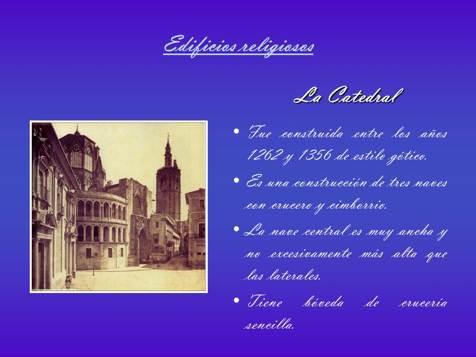 Edificios religiosos La Catedral