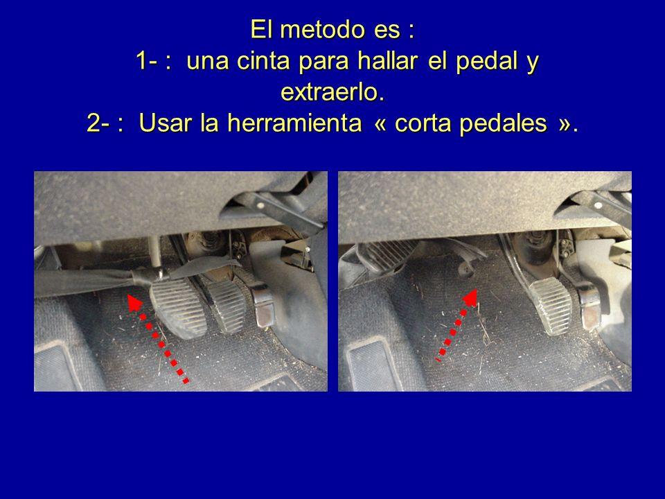 El metodo es : 1- : una cinta para hallar el pedal y extraerlo