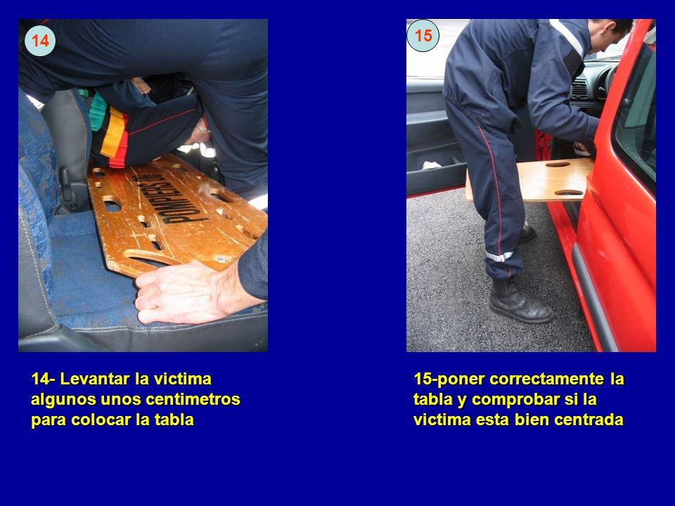 14- Levantar la victima algunos unos centimetros para colocar la tabla