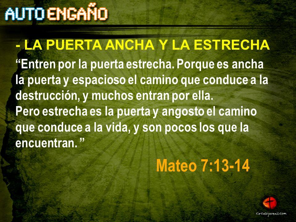 Mateo 7:13-14 - LA PUERTA ANCHA Y LA ESTRECHA