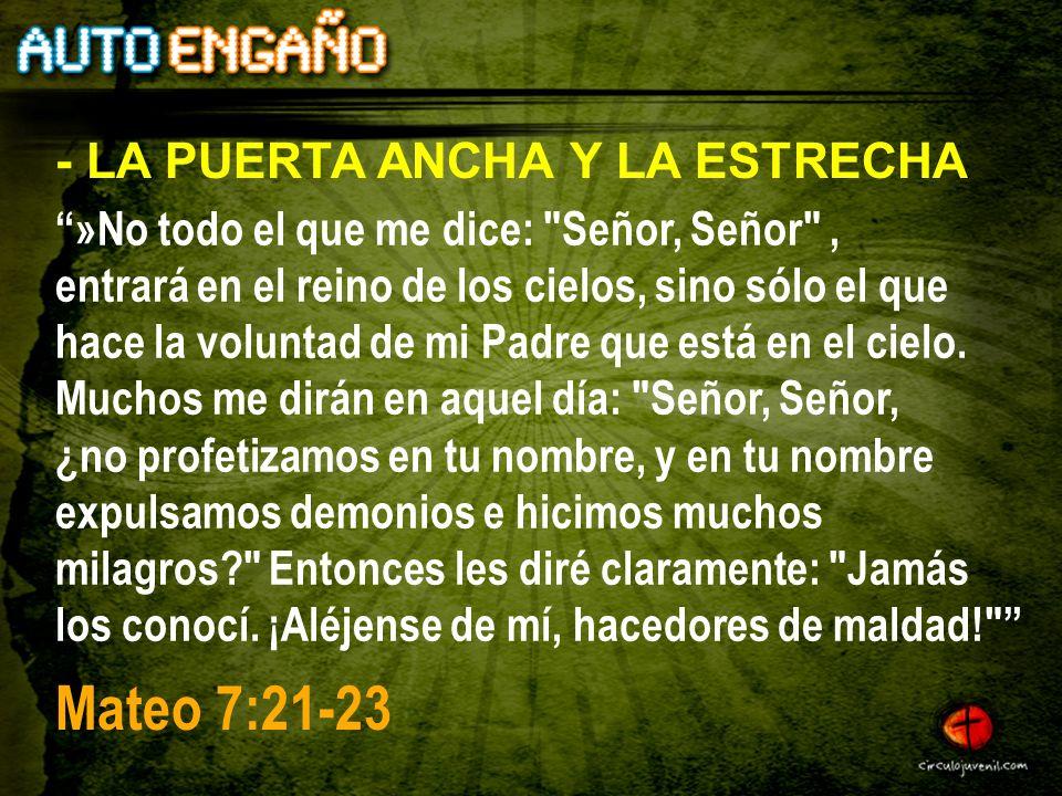 Mateo 7:21-23 - LA PUERTA ANCHA Y LA ESTRECHA