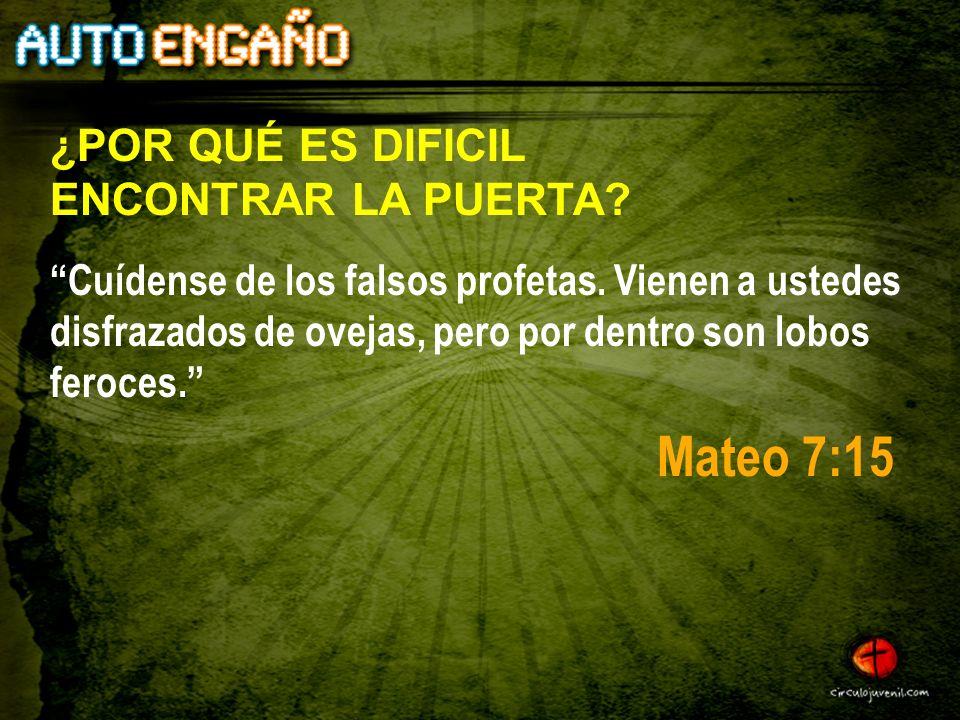 Mateo 7:15 ¿POR QUÉ ES DIFICIL ENCONTRAR LA PUERTA