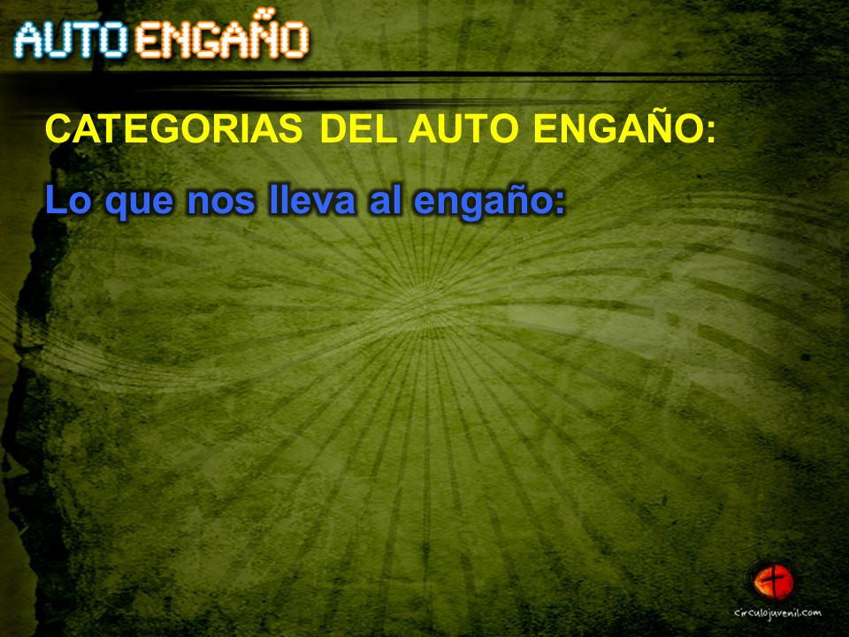CATEGORIAS DEL AUTO ENGAÑO: