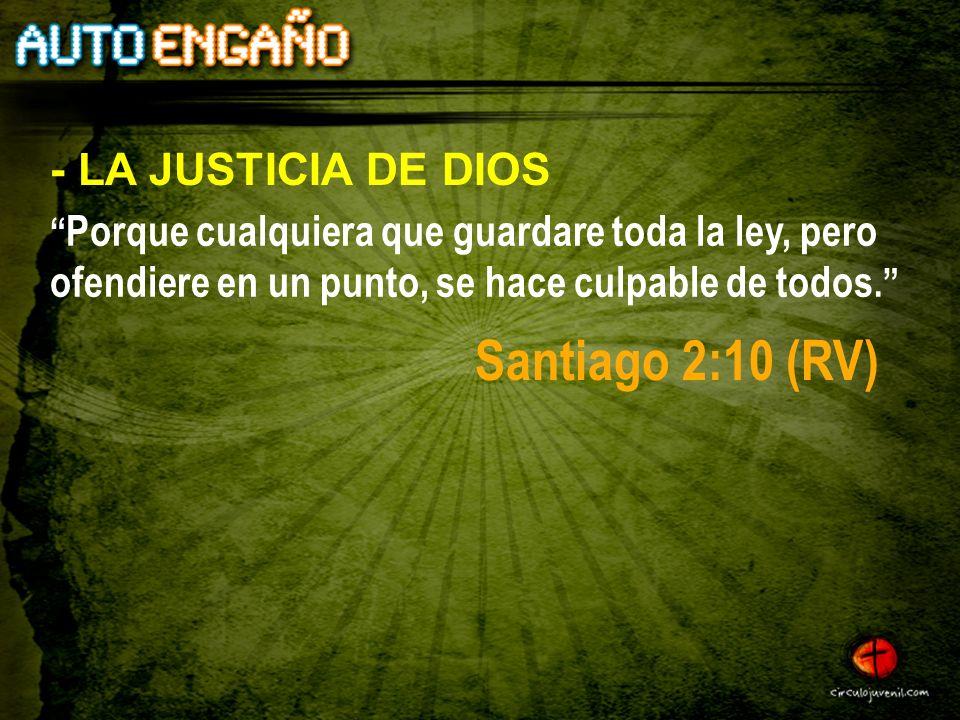 Santiago 2:10 (RV) - LA JUSTICIA DE DIOS