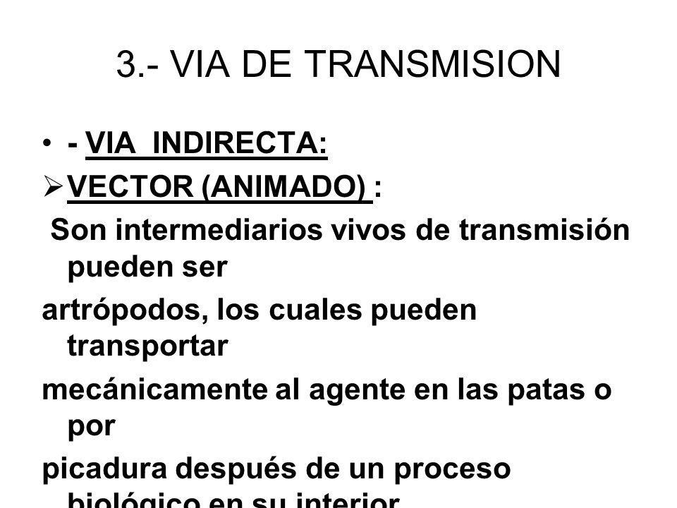 3.- VIA DE TRANSMISION - VIA INDIRECTA: VECTOR (ANIMADO) :