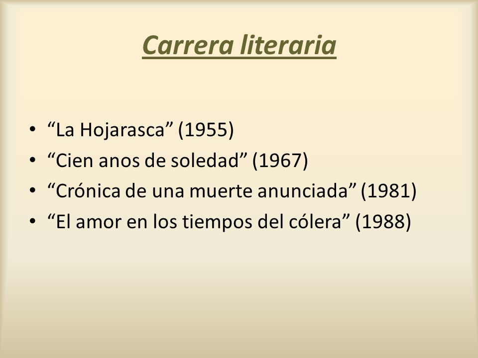 Carrera literaria La Hojarasca (1955) Cien anos de soledad (1967)