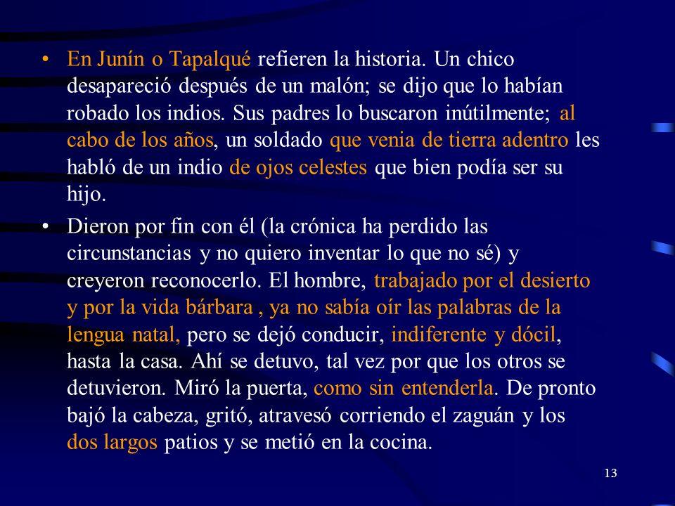 En Junín o Tapalqué refieren la historia