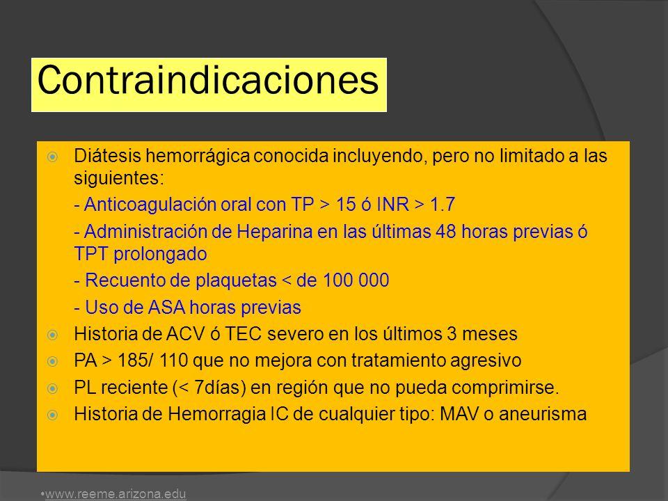 Contraindicaciones Diátesis hemorrágica conocida incluyendo, pero no limitado a las siguientes: - Anticoagulación oral con TP > 15 ó INR > 1.7.
