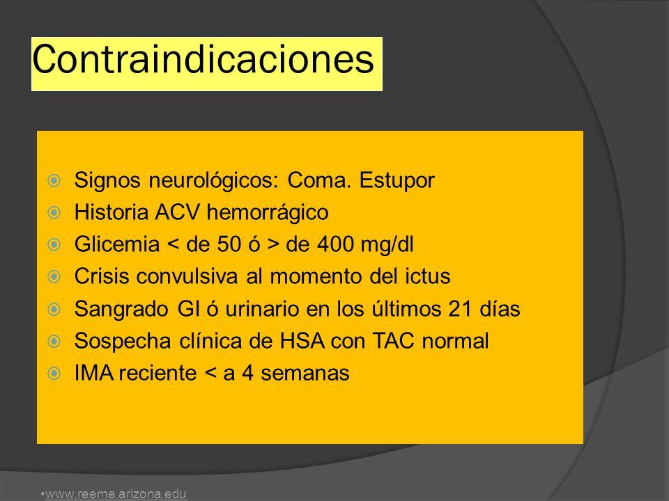 Contraindicaciones Signos neurológicos: Coma. Estupor