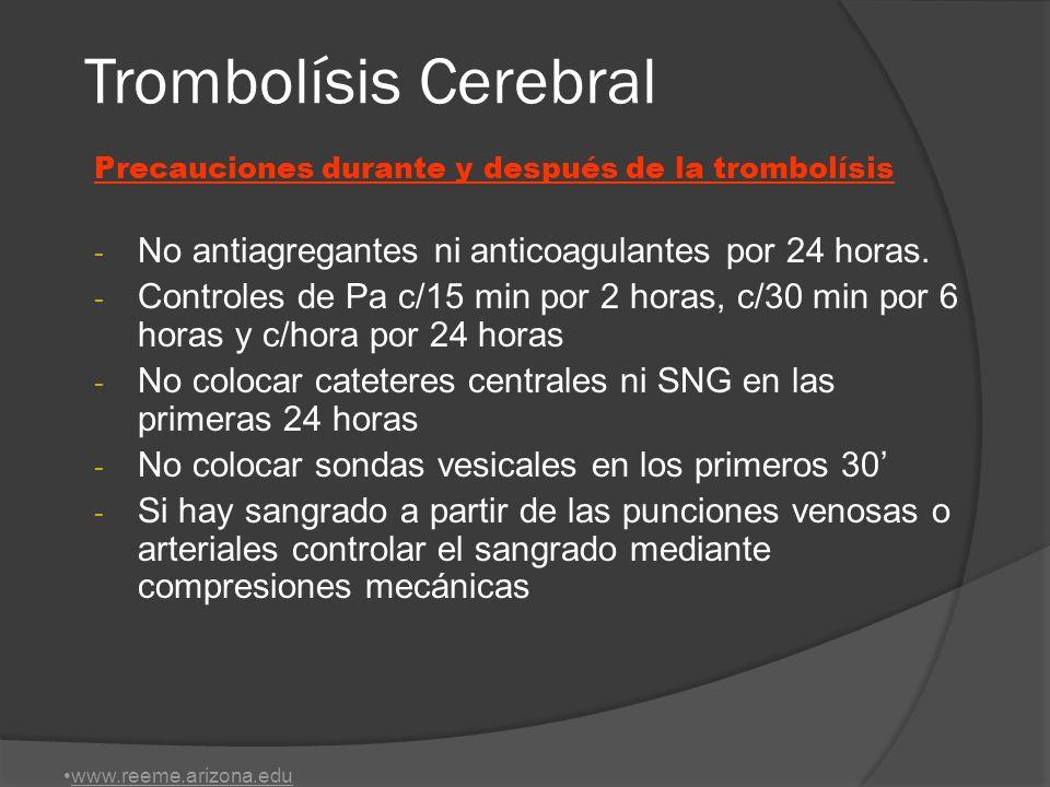Trombolísis Cerebral Precauciones durante y después de la trombolísis. No antiagregantes ni anticoagulantes por 24 horas.